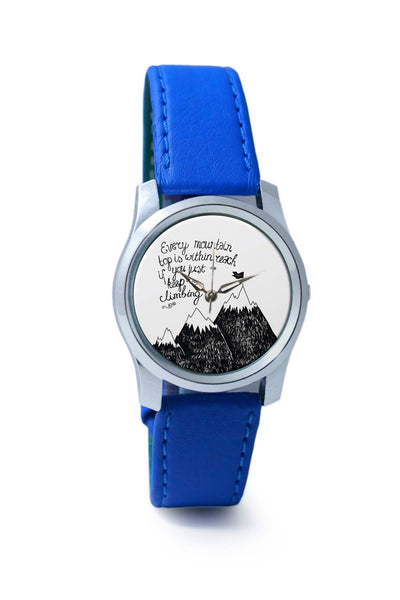 Every Mountain Is Within Reach If You Keep Climbing Wrist Watch