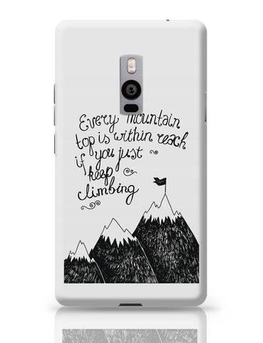 OnePlus Two Covers | Every Mountain Is Within Reach If You Keep Climbing OnePlus Two Cover Online India