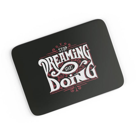 Stop Dreaming Start Dreaming | Motivational  A4 Mousepad Online India