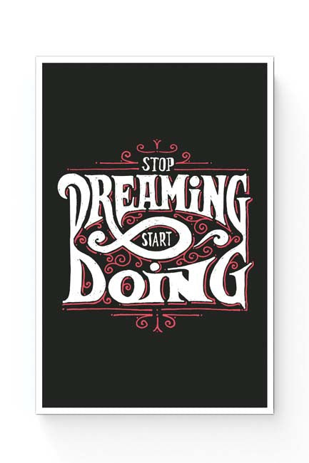 Stop Dreaming Start Dreaming | Motivational Poster