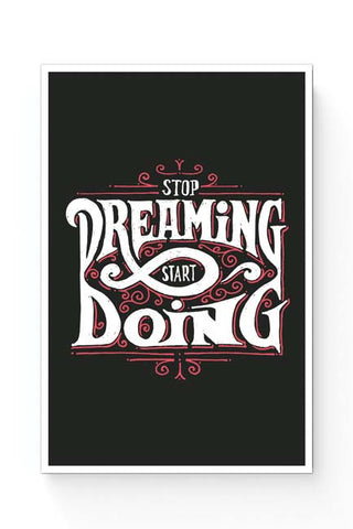 Posters Online | Stop Dreaming Start Dreaming | Motivational Poster Online India | Designed by: Mayank Dhawan