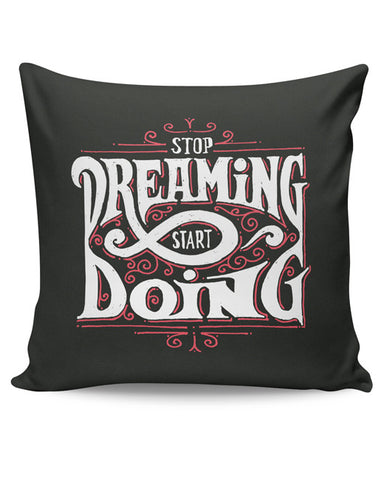 PosterGuy | Stop Dreaming Start Dreaming | Motivational Cushion Cover Online India