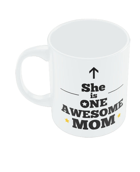 She is one Awesome Mom Mothers Day Coffee Mug Online India