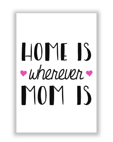 Buy Posters Online | Mom is Home Poster | PosterGuy.in