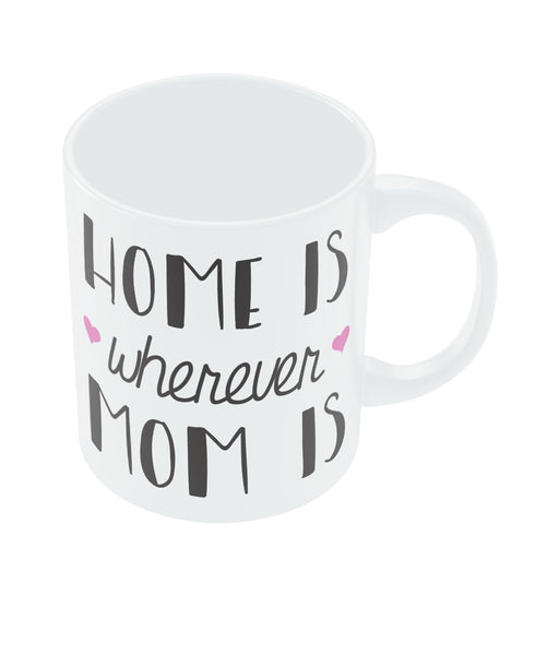 Mom is Home Coffee Mug Online India