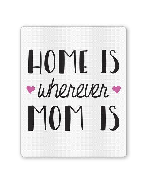 Mouse Pads | Mom is Homes Mousepad Online India | PosterGuy.in