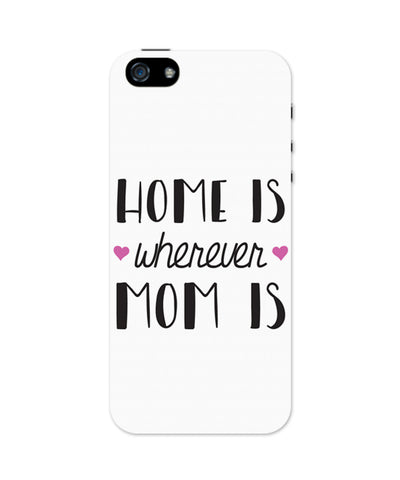 Mom is Homes iPhone 5 / 5S Case