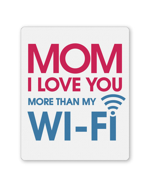 Mouse Pads | Love you more than Wifis Mousepad Online India | PosterGuy.in