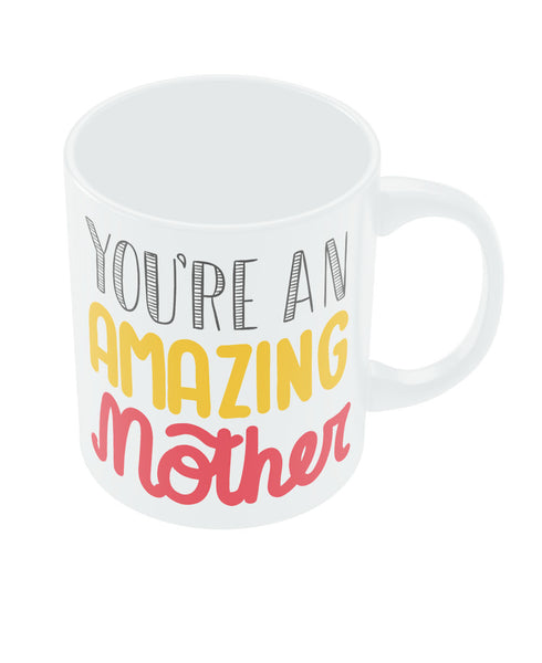 You are amazing Mother Coffee Mug Online India