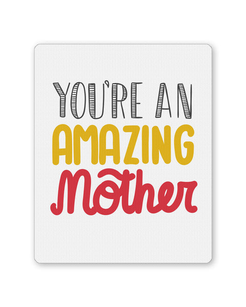 Mouse Pads | You are amazing Mothers Mousepad Online India | PosterGuy.in