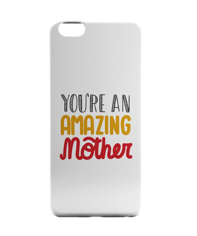 iPhone 6 Case & iPhone 6S Case | You are amazing Mothers iPhone 6 | iPhone 6S Case Online India | PosterGuy