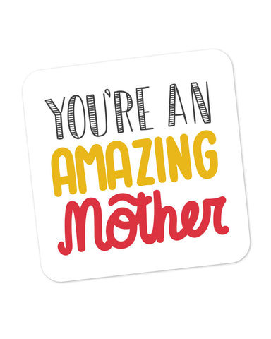 You are amazing Mother Coaster Online India