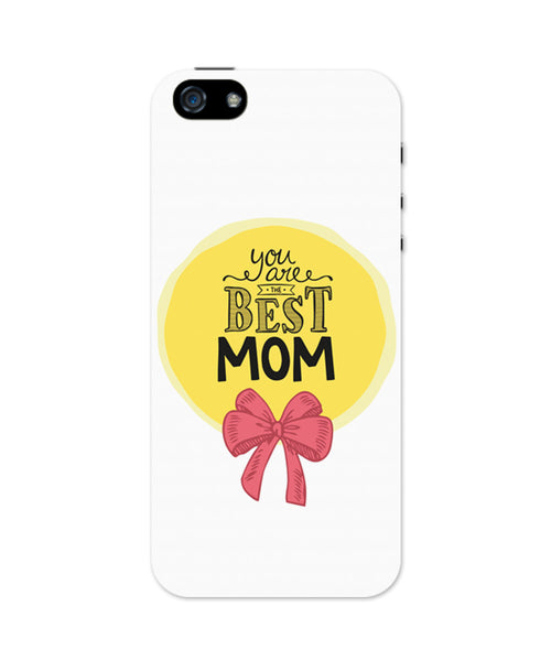 You are the best Moms iPhone 5 / 5S Case
