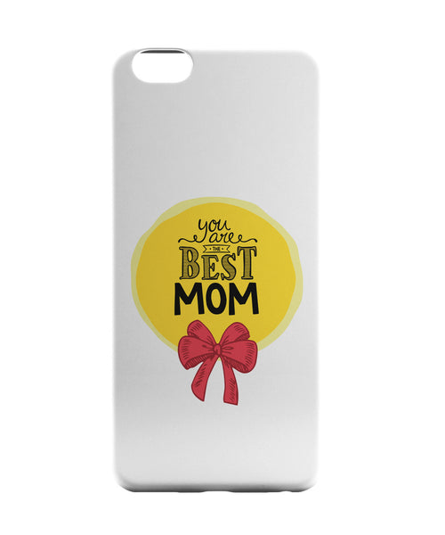 iPhone 6 Case & iPhone 6S Case | You are the best Moms iPhone 6 | iPhone 6S Case Online India | PosterGuy