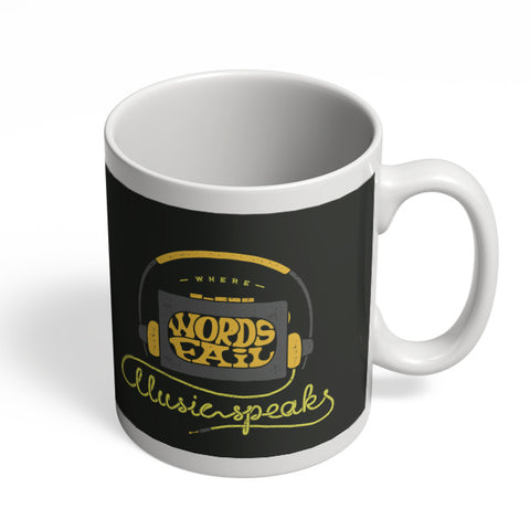 Coffee Mugs Online | Where Words Fail Music Speaks Mug Online India