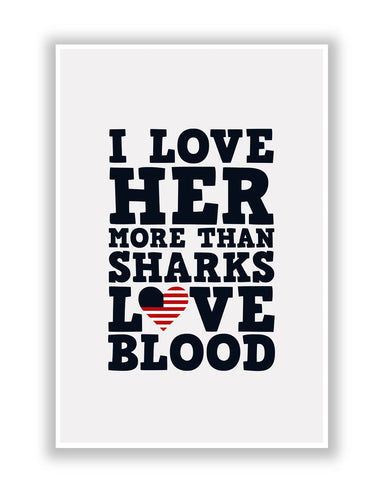 Buy TV Posters Online | I Love her More than Sharks Frank Underwood Quote Poster | PosterGuy.in