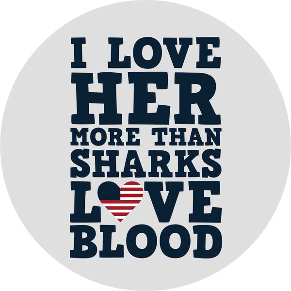 I Love her More than Sharks Frank Underwood Quote Fridge Magnet Online India