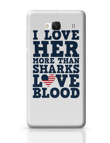 Xiaomi Redmi 2 / Redmi 2 Prime Cover| I Love her More than Sharks Frank Underwood Quote Redmi 2 / Redmi 2 Prime Online India