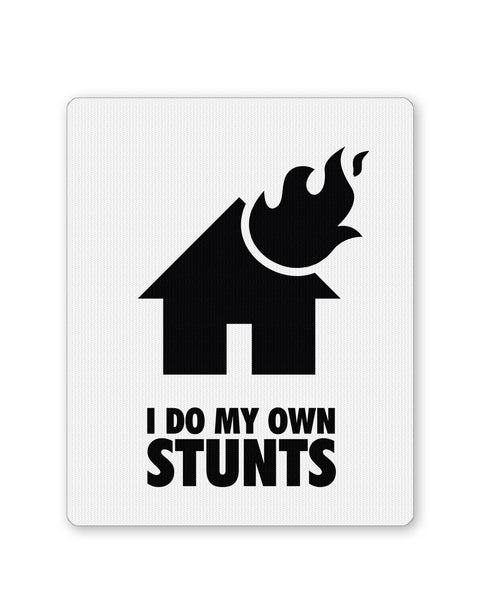 Mouse Pads | I Do My Own Stunts House Mouse Pad Online India | PosterGuy.in
