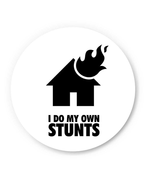 I Do My Own Stunts House Fridge Magnet Online India