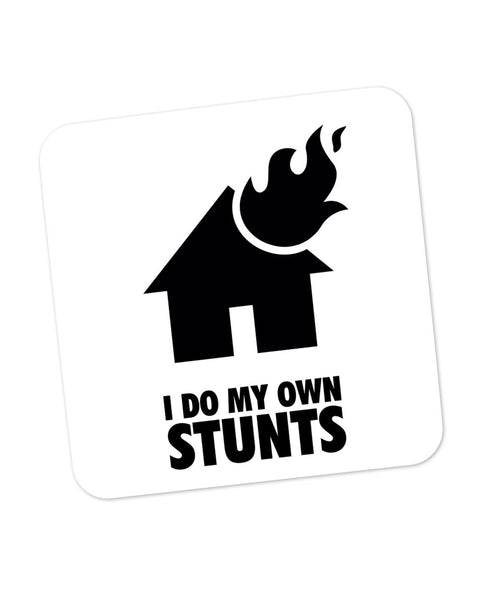 I Do My Own Stunts House Coaster Online India