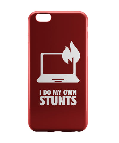 iPhone 6 Case & iPhone 6S Case | I Do My Own Stunts Laptop iPhone 6 | iPhone 6S Case Online India | PosterGuy