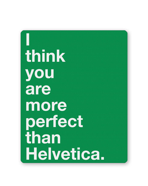 Mouse Pads | I Think you are more Perfect than Helvetica(Green) Mouse Pad Online India | PosterGuy.in