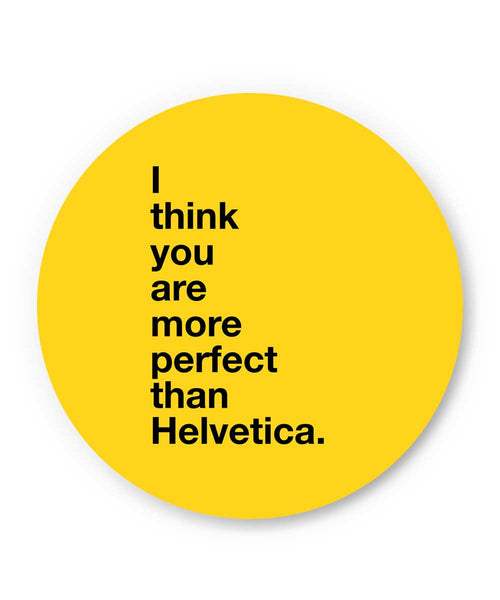 I Think you are more Perfect than Helvetica(Yellow) Fridge Magnet Online India