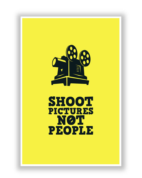 Buy Minimalist Posters Online | Shoot Pictures Not People Poster | PosterGuy.in