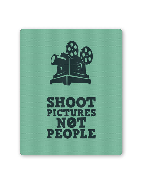 Mouse Pads | Shoot Pictures Not People Mouse Pad Online India | PosterGuy.in