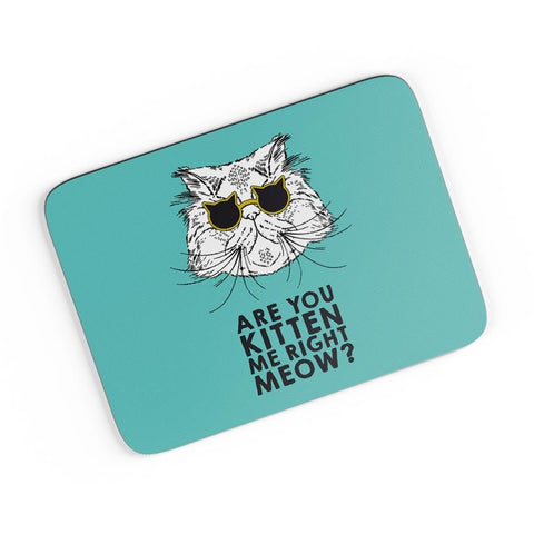 Are You Kitten Me Right Meow? A4 Mousepad Online India