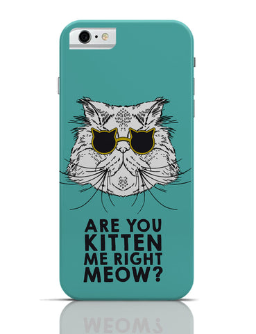 iPhone 6 Covers & Cases | Are You Kitten Me Right Meow? iPhone 6 Case Online India