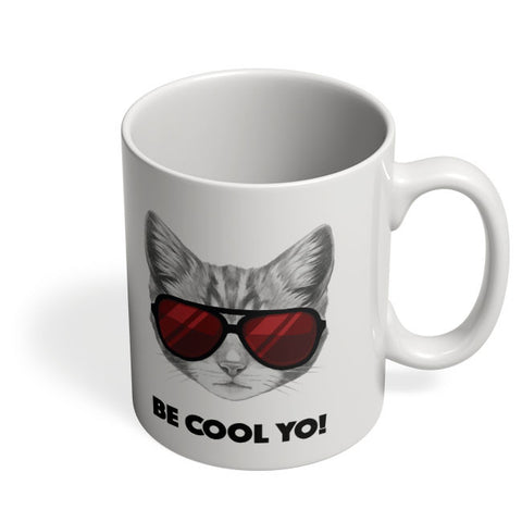 Coffee Mugs Online | Be Cool Yo Cat Mug Online India