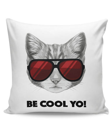 PosterGuy | Be Cool Yo Cat Cushion Cover Online India
