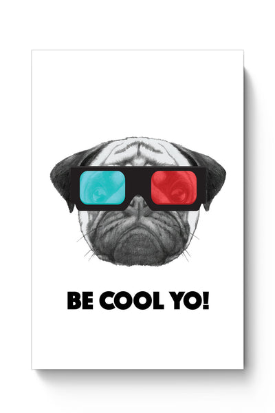 Posters Online | Be Cool Yo Pug Poster Online India | Designed by: Mayank Dhawan