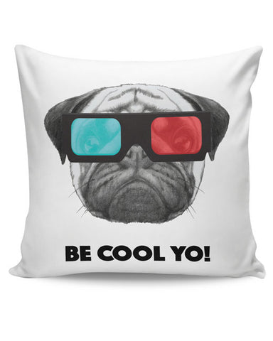 PosterGuy | Be Cool Yo Pug Cushion Cover Online India