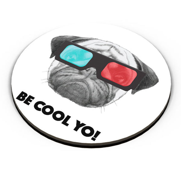 PosterGuy | Be Cool Yo Pug Fridge Magnet Online India by Mayank Dhawan