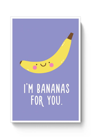 Posters Online | I Am Bananas For You Poster Online India | Designed by: Mayank Dhawan