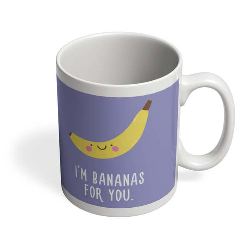 Coffee Mugs Online | I Am Bananas For You Mug Online India
