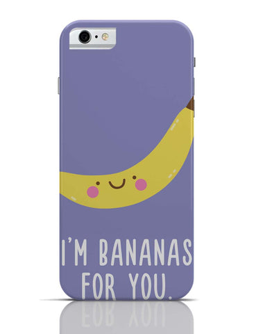 iPhone 6 Covers & Cases | I Am Bananas For You iPhone 6 Case Online India