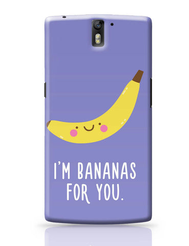 OnePlus One Covers | I Am Bananas For You OnePlus One Cover Online India