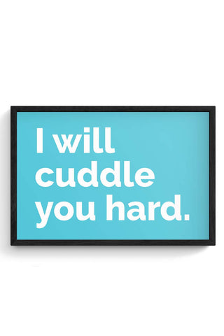 Framed Posters Online India | Cuddle You Hard Laminated Framed Poster Online India