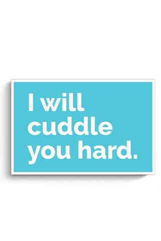 Posters Online | Cuddle You Hard Poster Online India | Designed by: Mayank Dhawan
