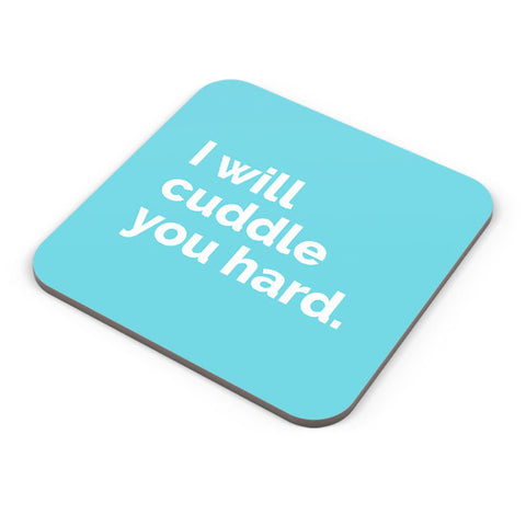 Buy Coasters Online | Cuddle You Hard Coaster Online India | PosterGuy.in