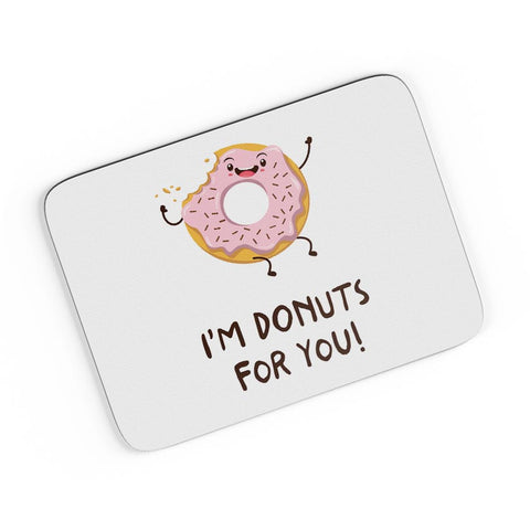 I Am Donuts For You A4 Mousepad Online India