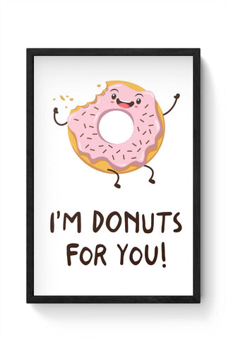 Framed Posters Online India | I Am Donuts For You Laminated Framed Poster Online India