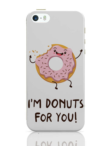iPhone 5 / 5S Cases & Covers | I Am Donuts For You iPhone 5 / 5S Case Online India