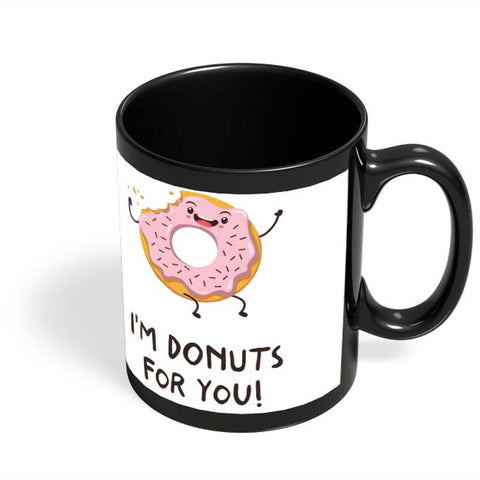 Coffee Mugs Online | I Am Donuts For You Black Coffee Mug Online India