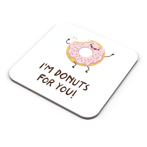 Buy Coasters Online | I Am Donuts For You Coaster Online India | PosterGuy.in