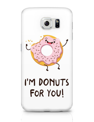 Samsung Galaxy S6 Covers | I Am Donuts For You Samsung Galaxy S6 Covers Online India